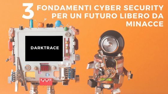 Darktrace – Fondamenti cyber-security