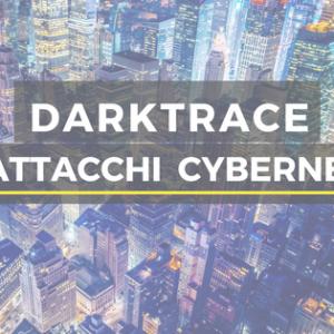Darktrace – Attacchi Cibernetici
